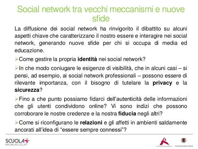 Social network tra vecchi meccanismi e nuove sfide La diffusione dei social network ha rinvigorito il dibattito su alcuni ...
