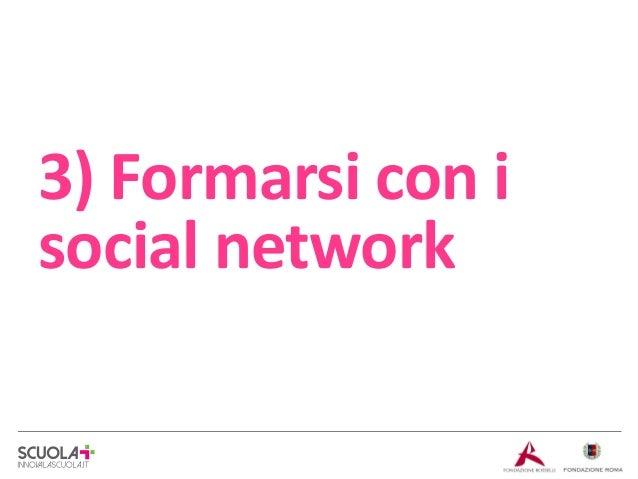 3) Formarsi con i social network