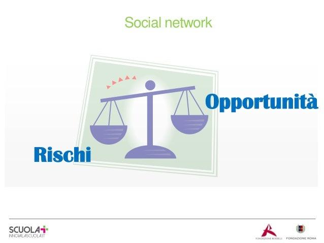 Social network  Opportunità Rischi