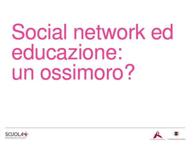 Social network ed educazione: un ossimoro?