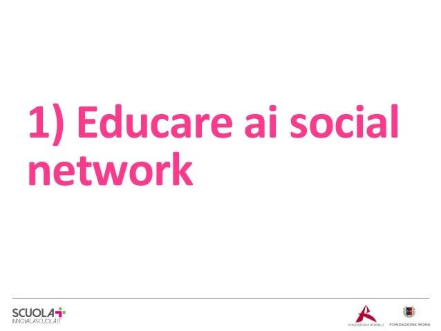 1) Educare ai social network