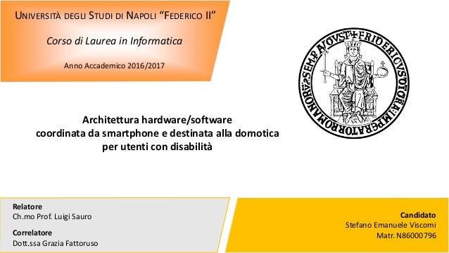 """UNIVERSITÀ DEGLI STUDI DI NAPOLI """"FEDERICO II"""" Architettura hardware/software coordinata da smartphone e destinata alla do..."""