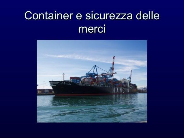 Container e sicurezza delle          merci