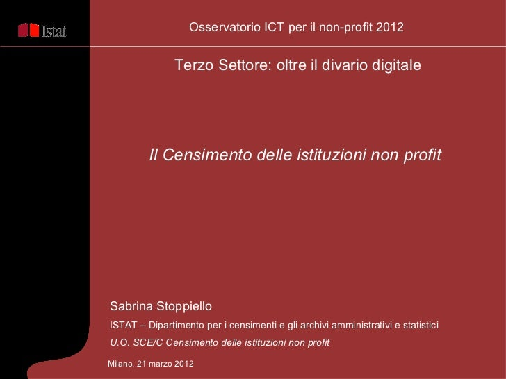Osservatorio ICT per il non-profit 2012                Terzo Settore: oltre il divario digitale          Il Censimento del...