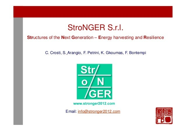 1/29 1/61 1/61  StroNGER S.r.l. Structures of the Next Generation – Energy harvesting and Resilience  C. Crosti, S. Arangi...