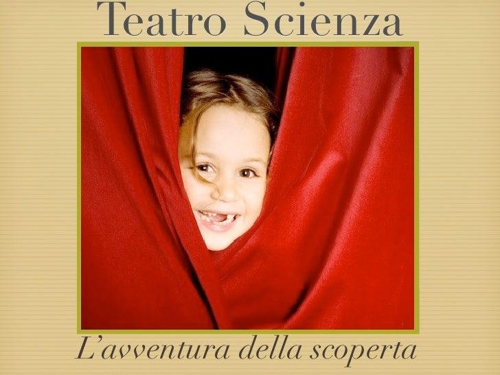 Teatro ScienzaL'avventura della scoperta