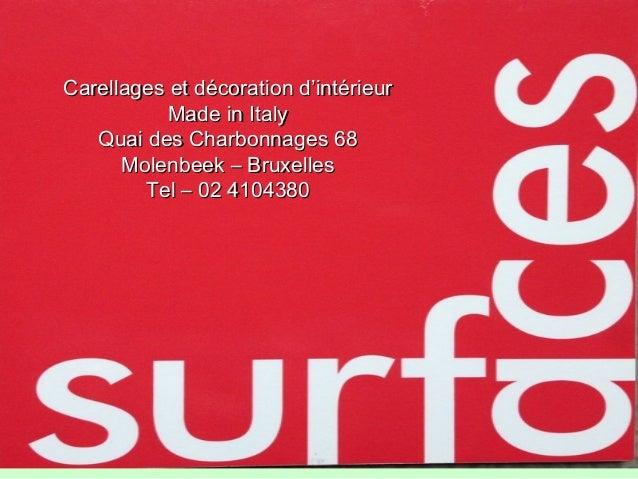 Carellages et décoration d'intérieur Made in Italy Quai des Charbonnages 68 Molenbeek – Bruxelles Tel – 02 4104380  Carell...