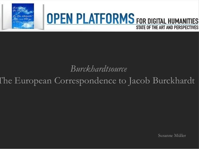 BurckhardtsourceThe European Correspondence to Jacob Burckhardt                                      Susanne Müller