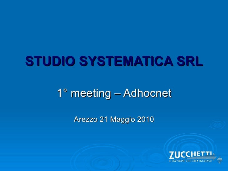 STUDIO SYSTEMATICA SRL 1° meeting – Adhocnet Arezzo 21 Maggio 2010
