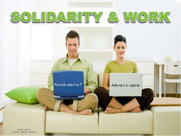 Perchè aderire ?   Aderisci e capirai    AssociazioneTRAVEL DREAM GROUP