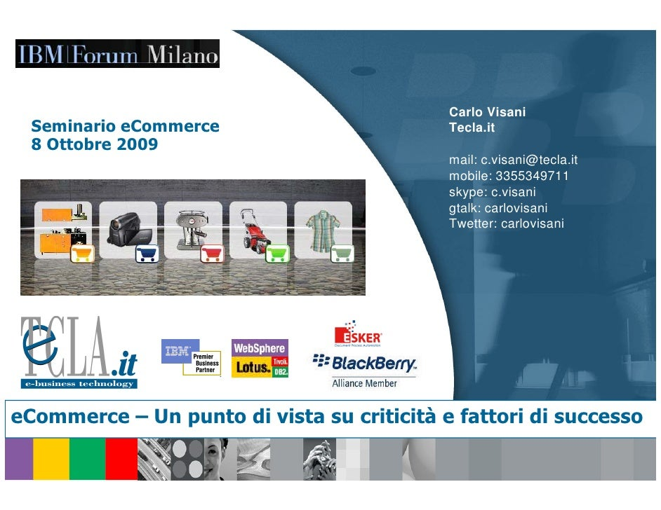 Carlo Visani   Seminario eCommerce Software Group                Tecla.it - IBM               Tecla.it   8 Ottobre 2009   ...