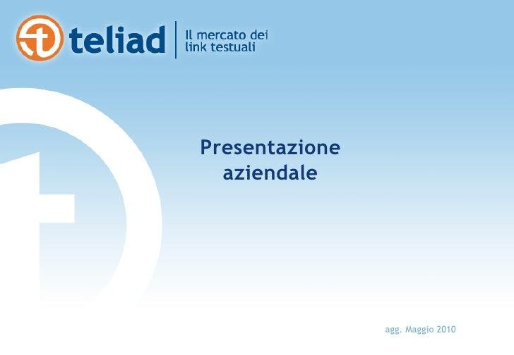 Presentazione   aziendale                     agg. Maggio 2010