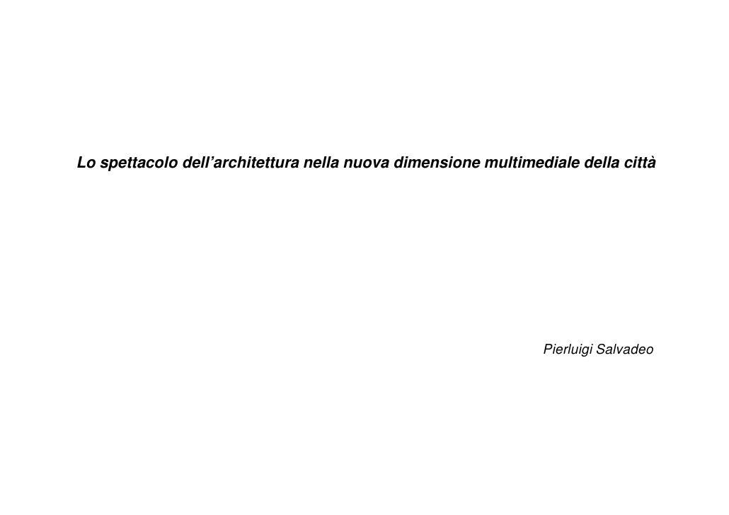 Lo spettacolo dell'architettura nella nuova dimensione multimediale della città                                           ...