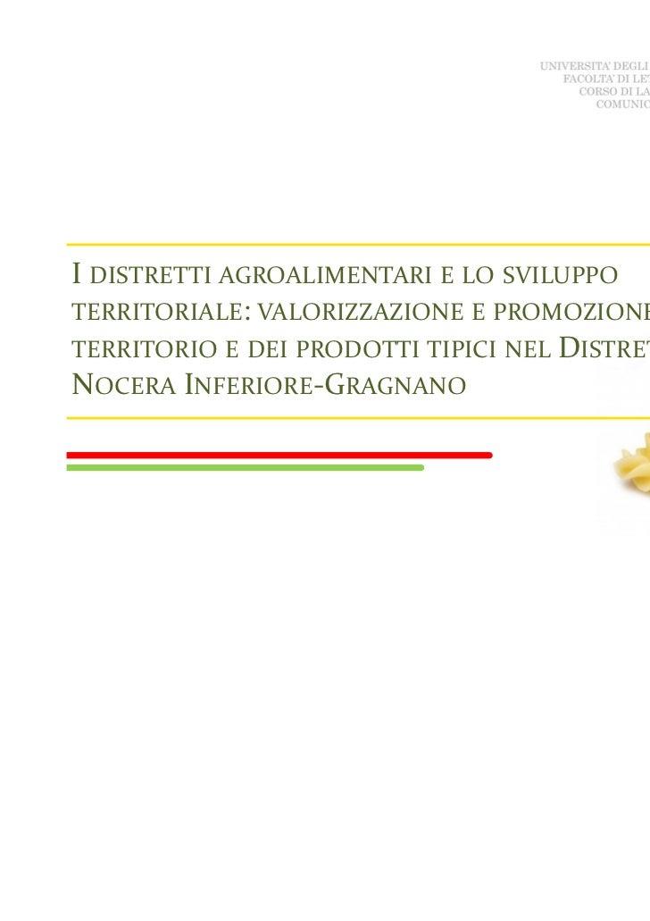 I DISTRETTI AGROALIMENTARI E LO SVILUPPOTERRITORIALE: VALORIZZAZIONE E PROMOZIONE DELTERRITORIO E DEI PRODOTTI TIPICI NEL ...