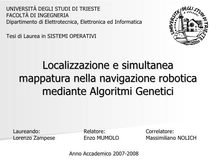 Localizzazione e simultanea mappatura nella navigazione robotica mediante Algoritmi Genetici UNIVERSITÀ DEGLI STUDI DI TRI...