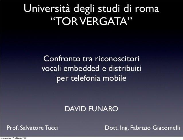 """Università degli studi di roma                          """"TOR VERGATA""""                           Confronto tra riconoscitor..."""