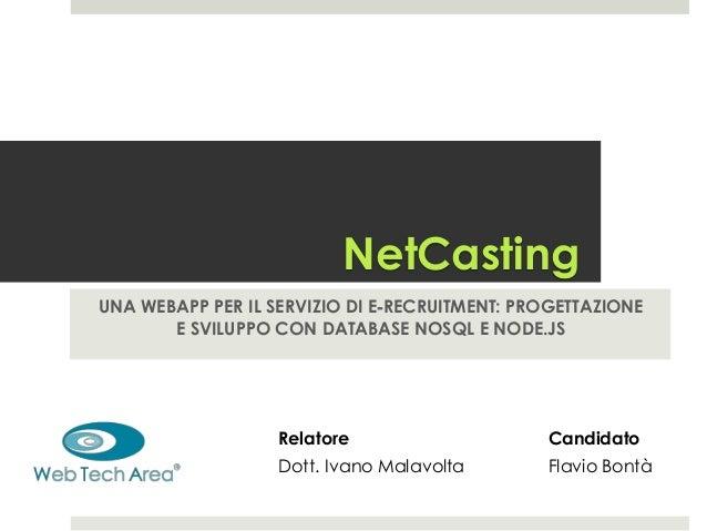 NetCastingUNA WEBAPP PER IL SERVIZIO DI E‐RECRUITMENT: PROGETTAZIONE       E SVILUPPO CON DATABASE NOSQL E NODE.JS        ...