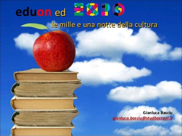le mille e una notte della culturale mille e una notte della cultura eduon eded Gianluca BasciuBasciu gianluca.basciu@stud...