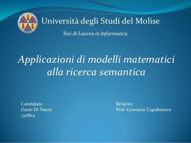 Università degli Studi del Molise Tesi di Laurea in Informatica Applicazioni di modelli matematici alla ricerca semantica ...