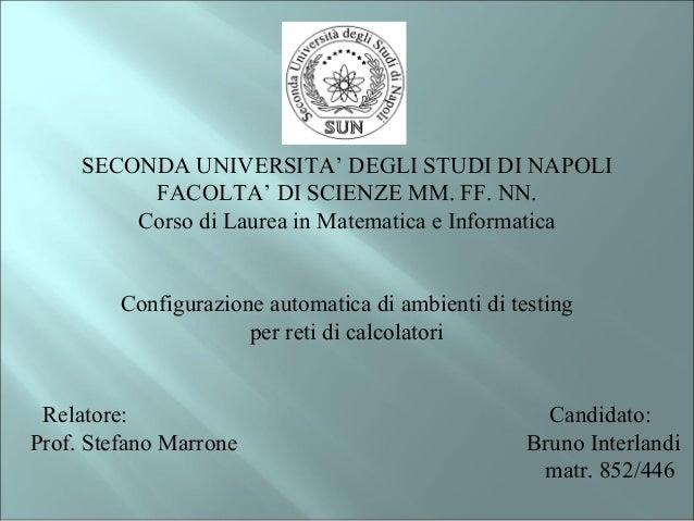 SECONDA UNIVERSITA' DEGLI STUDI DI NAPOLI FACOLTA' DI SCIENZE MM. FF. NN. Corso di Laurea in Matematica e Informatica Conf...