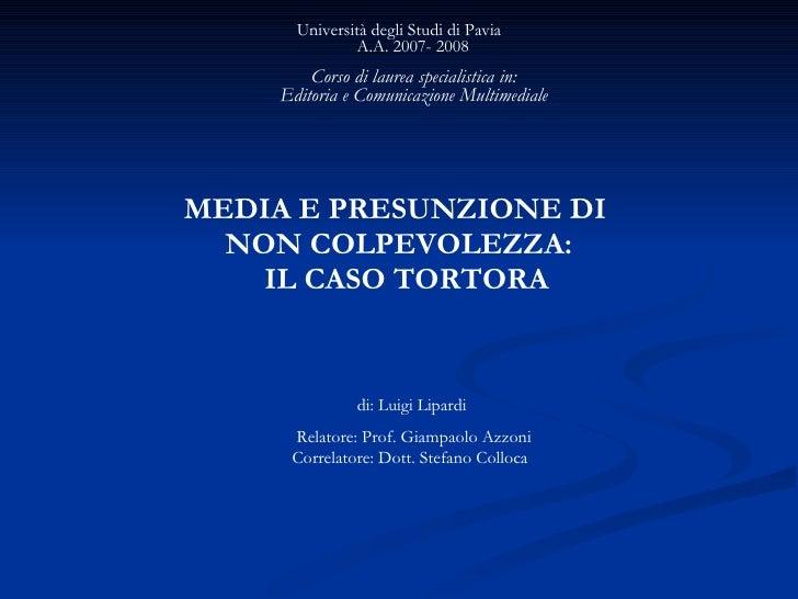 <ul><li>Università degli Studi di Pavia A.A. 2007- 2008   Corso di laurea specialistica in: Editoria e Comunicazione Mul...