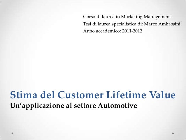 Corso di laurea in Marketing Management                     Tesi di laurea specialistica di: Marco Ambrosini              ...