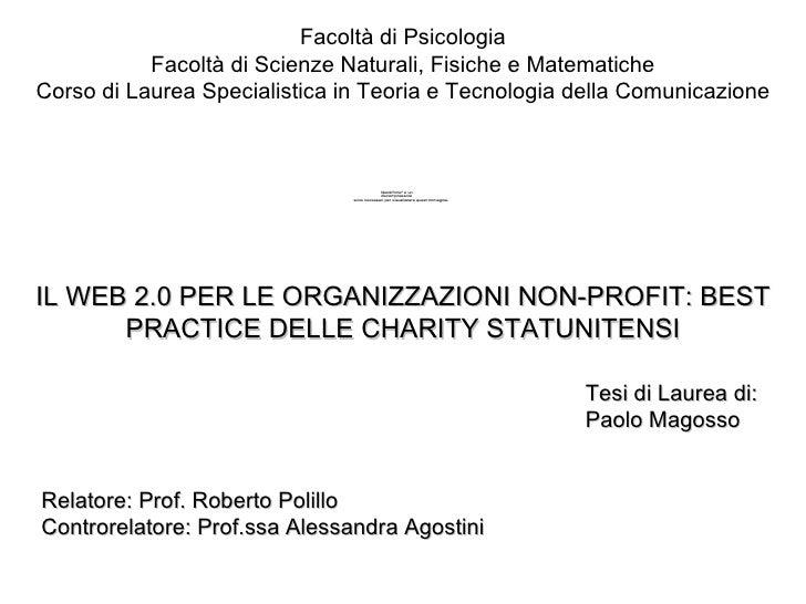 IL WEB 2.0 PER LE ORGANIZZAZIONI NON-PROFIT: BEST PRACTICE DELLE CHARITY STATUNITENSI Tesi di Laurea di: Paolo Magosso Rel...