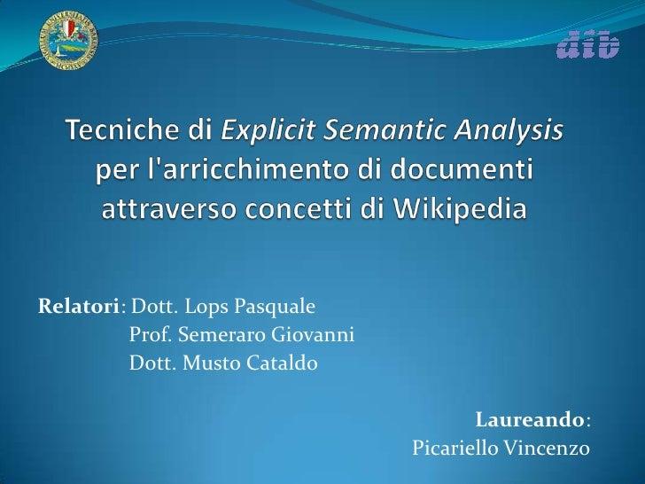 Tecniche di Explicit Semantic Analysis per l'arricchimento di documenti attraverso concetti di Wikipedia <br />Relatori: D...