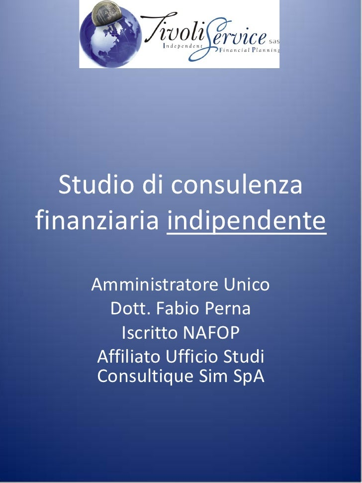 Studio di consulenza finanziaria indipendente      Amministratore Unico       Dott. Fabio Perna        Iscritto NAFOP     ...