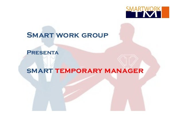 Smart work group Presenta  smart temporary manager