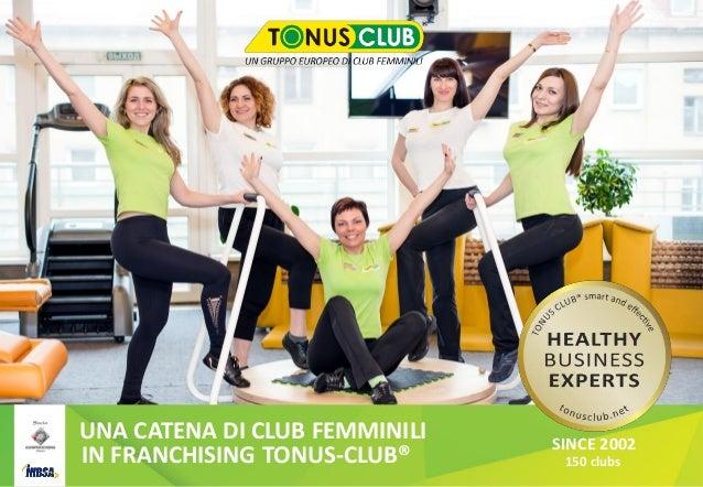 Образец подзаголовка UNA CATENA DI CLUB FEMMINILI IN FRANCHISING TONUS-CLUB® SINCE 2002 150 clubs