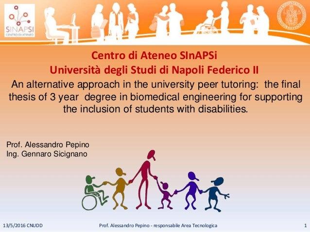 Centro di Ateneo SInAPSi Università degli Studi di Napoli Federico II An alternative approach in the university peer tutor...