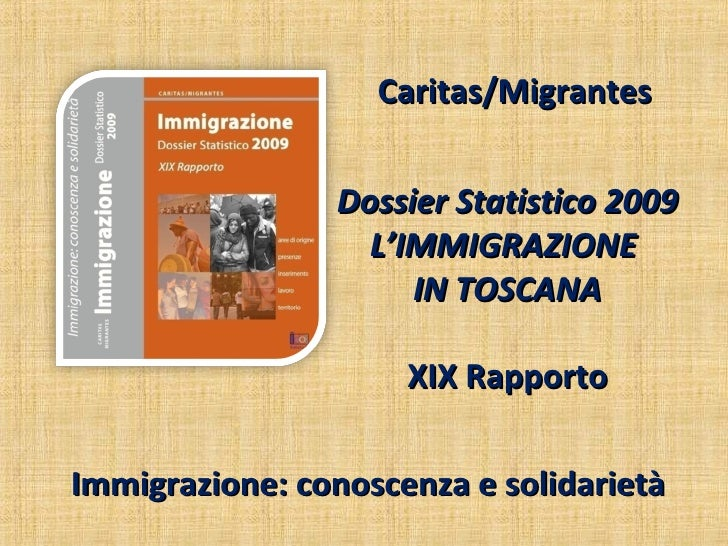 Caritas/Migrantes                   Dossier Statistico 2009                   L'IMMIGRAZIONE                      IN TOSCA...