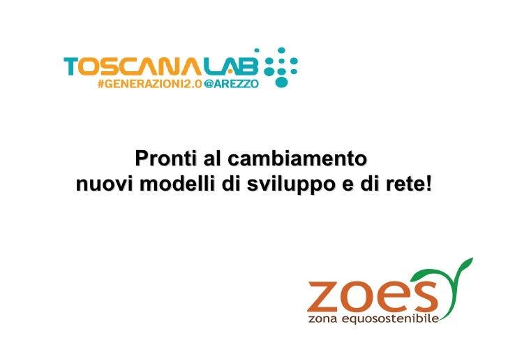 Pronti al cambiamentonuovi modelli di sviluppo e di rete!