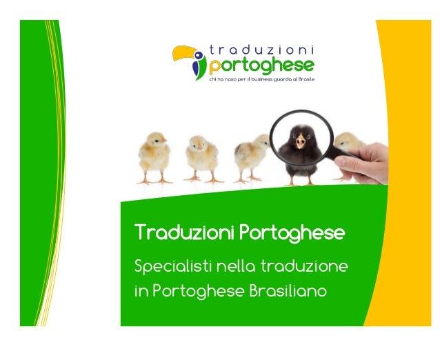 Traduzioni Portoghese Specialisti nella traduzione in Portoghese Brasiliano