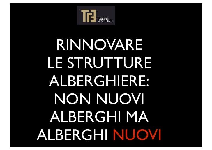 RINNOVARE LE STRUTTURE ALBERGHIERE:  NON NUOVI ALBERGHI MAALBERGHI NUOVI