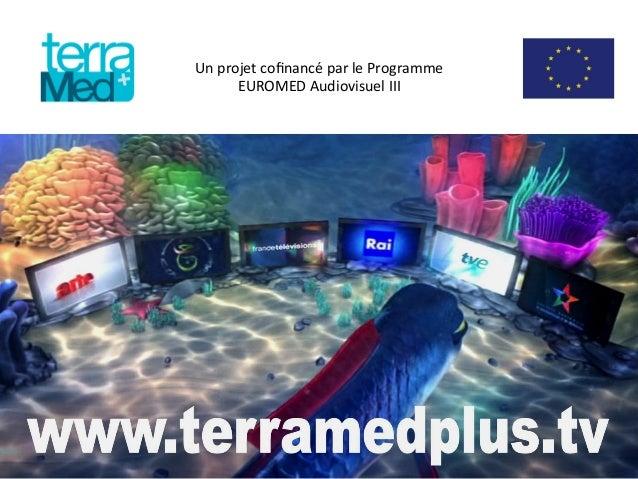 Un  projet  cofinancé  par  le  Programme   EUROMED  Audiovisuel  III