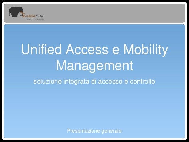 Unified Access e Mobility Management soluzione integrata di accesso e controllo  Presentazione generale