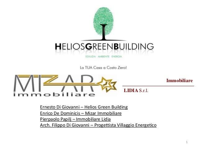 Immobiliare LIDIA S.r.l. Ernesto Di Giovanni – Helios Green Building Enrico De Dominicis – Mizar Immobiliare Pierpaolo Pap...