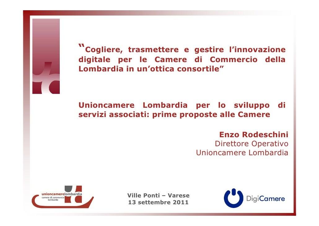 """""""Cogliere, trasmettere e gestire l'innovazionedigitale per le Camere di Commercio dellaLombardia in un'ottica consortile""""U..."""