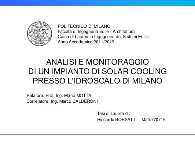 POLITECNICO DI MILANO              Facoltà di Ingegneria Edile - Architettura              Corso di Laurea in Ingegneria d...