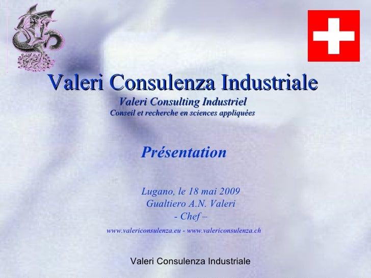 Valeri Consulenza Industriale          Valeri Consulting Industriel       Conseil et recherche en sciences appliquées     ...
