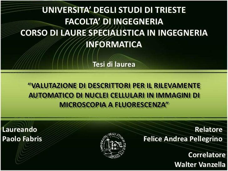UNIVERSITA' DEGLI STUDI DI TRIESTE               FACOLTA' DI INGEGNERIA     CORSO DI LAURE SPECIALISTICA IN INGEGNERIA    ...