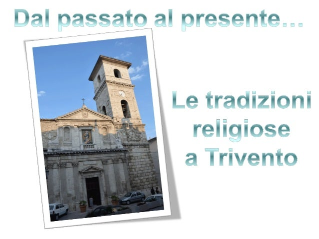 Fino agli anni 70, quando arrivava un nuovo  vescovo veniva accolto in modo  particolare.Arrivavano a Trivento i fedeli da...