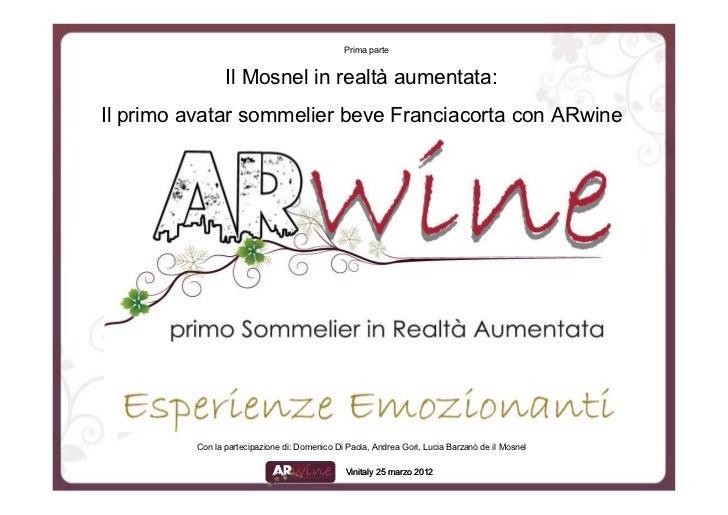 Prima parte                Il Mosnel in realtà aumentata:Il primo avatar sommelier beve Franciacorta con ARwine         Co...