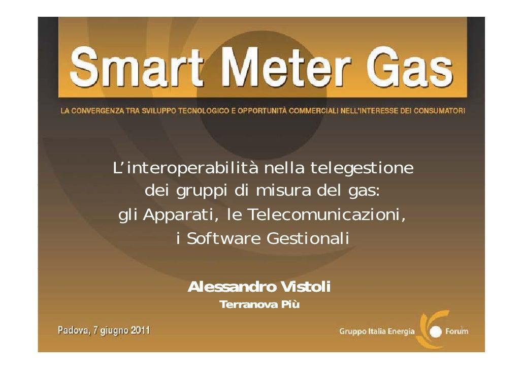 L'interoperabilità nella telegestione     dei     d i gruppi di misura d l gas:               i     i    del gli Apparati,...