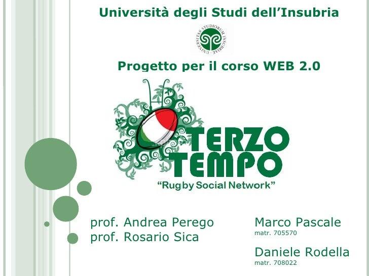 Università degli Studi dell'Insubria        Progetto per il corso WEB 2.0     prof. Andrea Perego     Marco Pascale prof. ...