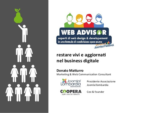 restare	vivi	e	aggiorna,		 nel	business	digitale	 	 Donato	Ma3urro	 Marke'ng	&	Web	Communica'on	Consultant	 	 	Presidente	...