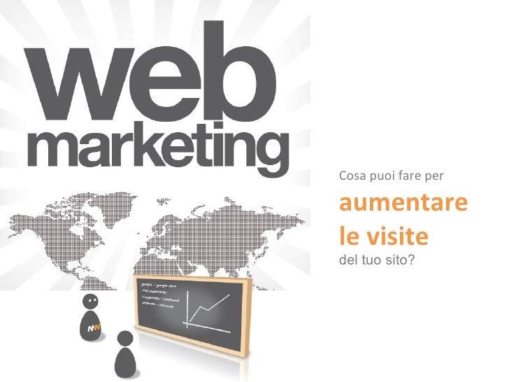 Cosa puoi fare per  aumentare le visite  del tuo sito?