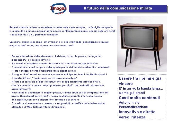 Il futuro della comunicazione mirata                                                               Il futuro della comunic...